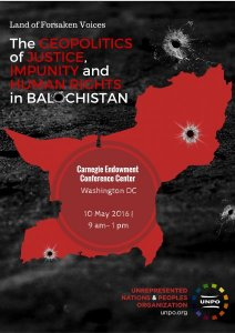 "UNPO Announces Washington Conference: ""Land of Forsaken Voices: The Geopolitics of Justice, Impunity and Human Rights in Balochistan"""